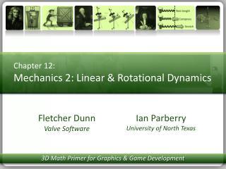 Chapter 12:  Mechanics 2: Linear  Rotational Dynamics