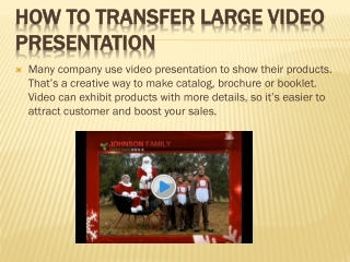 How to transfer large video presentation