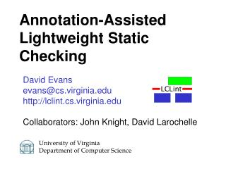 David Evans evanscs.virginia lclint.cs.virginia  Collaborators: John Knight, David Larochelle