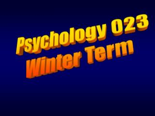 Psychology 023 Winter Term