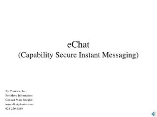 EChat Capability Secure Instant Messaging