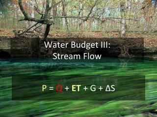 Water Budget III:  Stream Flow   Part 1