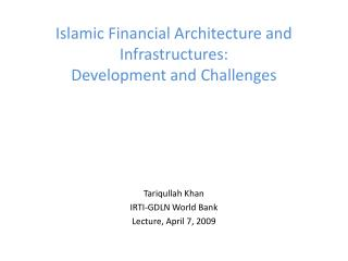 Islamic Financial Architecture and Infrastructures: Development and Challenges
