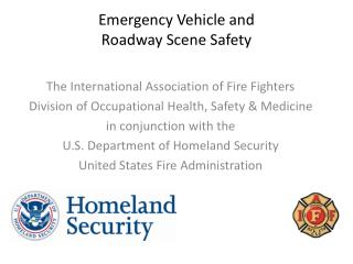 Emergency Vehicle and Roadway Scene Safety