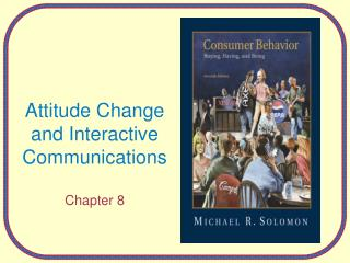 Attitude Change and Interactive Communications  Chapter 8