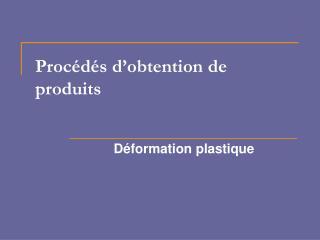 Proc d s d obtention de produits