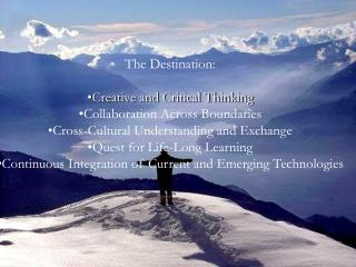 The Destination:  Creative and Critical Thinking Collaboration Across Boundaries Cross-Cultural Understanding and Exchan