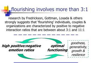 Flourishing involves more than 3:1
