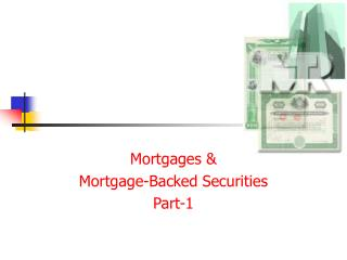 Mortgages  Mortgage-Backed Securities Part-1