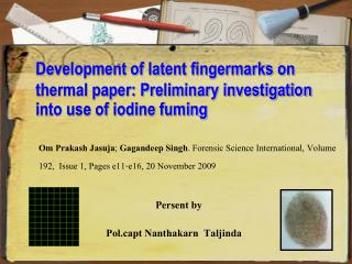 Development of latent fingermarks on thermal paper: Preliminary investigation into use of iodine fuming