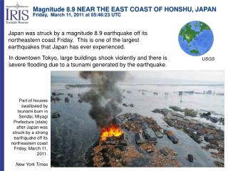 Magnitude 8.9 NEAR THE EAST COAST OF HONSHU, JAPAN Friday,  March 11, 2011 at 05:46:23 UTC