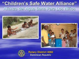"""Children's Safe Water Alliance"" Alianza del Agua Sana Para Los Niños"