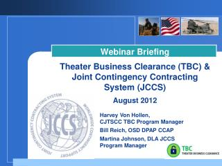 Webinar Briefing  Theater Business Clearance TBC   Joint Contingency Contracting System JCCS August 2012