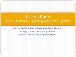 Life on Earth Topic 6: Evidence Suggesting When Life Originated