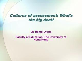 Cultures of assessment: What s the big deal