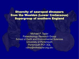 Diversity of sauropod dinosaurs from the Wealden Lower Cretaceous Supergroup of southern England     Michael P. Taylor P