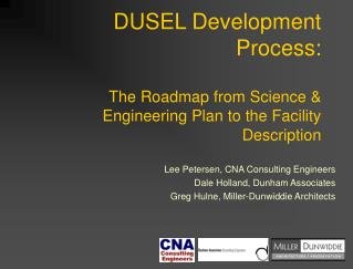 DUSEL Development Process:  The Roadmap from Science  Engineering Plan to the Facility Description
