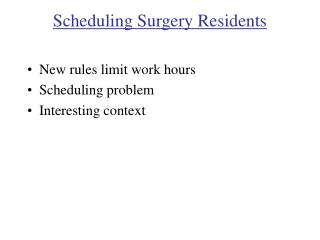Scheduling Surgery Residents