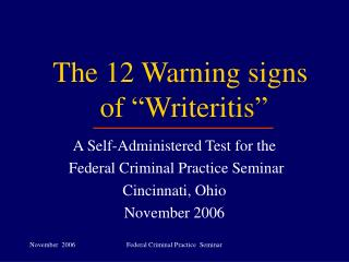 The 12 Warning signs  of  Writeritis