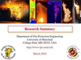Research Summary  Department of Fire Protection Engineering University of Maryland College Park, MD 20742, USA  fpe.umd