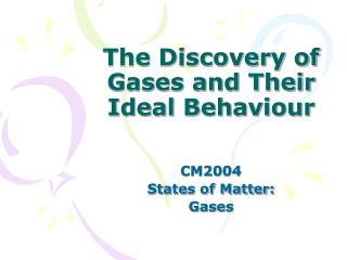 The Discovery of Gases and Their Ideal Behaviour