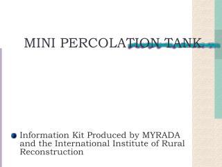 MINI PERCOLATION TANK
