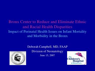 Bronx Center to Reduce and Eliminate Ethnic and Racial Health Disparities Impact of Perinatal Health Issues on Infant Mo
