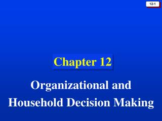 Organizational and Household Decision Making