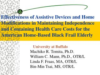 Effectiveness of Assistive Devices and Home Modifications in Maintaining Independence and Containing Health Care Costs f
