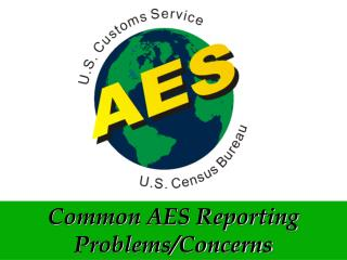 Common AES Reporting Problems