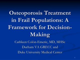 Osteoporosis Treatment in Frail Populations: A Framework for Decision-Making