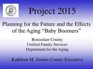 Rensselaer County Unified Family Services  Department for the Aging  Kathleen M. Jimino County Executive
