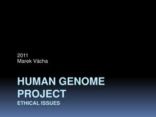 Human GENOME PROJECT Ethical Issues