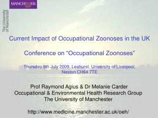 Current Impact of Occupational Zoonoses in the UK  Conference on  Occupational Zoonoses   Thursday 9th July 2009, Leahur