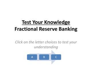 Test Your Knowledge Fractional Reserve Banking