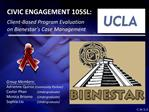 CIVIC ENGAGEMENT 105SL:  Client-Based Program Evaluation  on Bienestar s Case Management