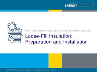 Loose-Fill Insulation:  Preparation and Installation