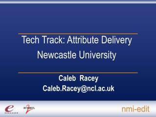 Tech Track: Attribute Delivery Newcastle University