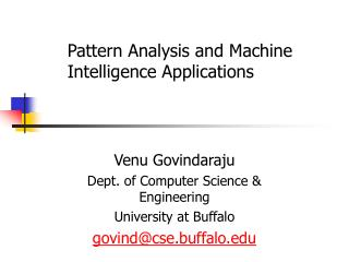 Venu GovindarajuDept. of Computer Science  EngineeringUniversity at Buffalogovindcse.buffalo.edu