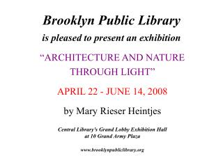 Brooklyn Public Library is pleased to present an exhibition