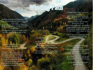 Walking along the winding path of life They crossed paths and met in the fork in the road Joyfully arm in arm, making me