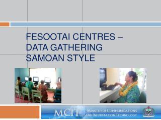 Fesootai centres   data gathering samoan style
