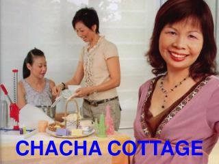CHACHA COTTAGE