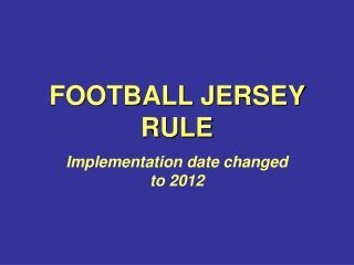FOOTBALL JERSEY RULE
