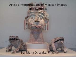 Artistic Interpretations of Mexican Images and Symbols