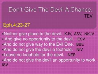 Don t Give The Devil A Chance.   TEV