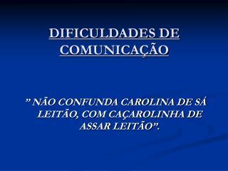 DIFICULDADES DE COMUNICA  O
