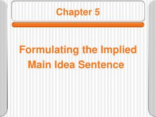 Formulating the Implied       Main Idea Sentence