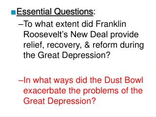 Essential Questions: To what extent did Franklin Roosevelt s New Deal provide relief, recovery,  reform during the Great