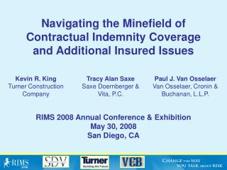 Navigating the Minefield of     Contractual Indemnity Coverage         and Additional Insured Issues